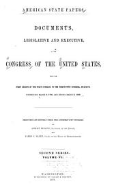 American State Papers: Documents, Legislative and Executive of the Congress of the United States ..., Part 1, Volume 6