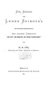 """Zur genesis der lehre Spinoza's: mit besonderer Berücksichtigung des kurzen Traktats """"Von Gott, dem Menschen und dessen Glückseligkeit"""""""