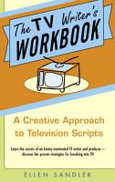 The TV Writer s Workbook PDF