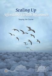 Scaling Up Affordable Health Insurance: Staying the Course