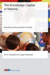 The Knowledge Capital of Nations: Education and the Economics of Growth