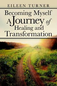 Becoming Myself A Journey of Healing and Transformation Book