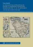 Zur Wahrnehmung und Darstellung des Fremden in ausgew  hlten franz  sischen Reiseberichten des 16  bis 18  Jahrhunderts PDF