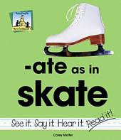 ate as in skate