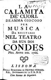 La calamita de' cuori dramma giocoso per musica