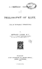 A Critical Account of the Philosophy of Kant: With an Historical Introduction