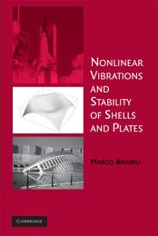 Nonlinear Vibrations and Stability of Shells and Plates