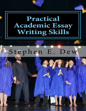 Practical Academic Essay Writing Skills PDF