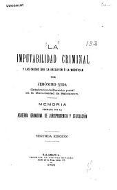 La imputabilidad criminal y las causas que la excluyen ó la modifican