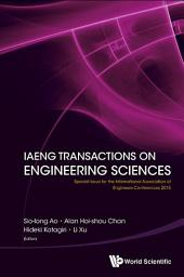 IAENG Transactions on Engineering Sciences: Special Issue for the International Association of Engineers Conferences 2015