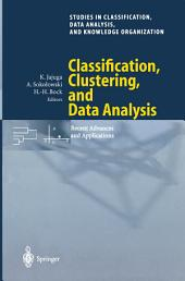 Classification, Clustering, and Data Analysis: Recent Advances and Applications