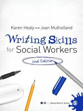 Writing Skills for Social Workers: Edition 2