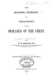 The Diagnosis, pathology, and treatment of the diseases of the chest
