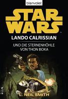 Star Wars  Lando Calrissian  Lando Calrissian und die Sternenh  hle von Thon Boka PDF