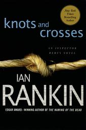Knots and Crosses: An Inspector Rebus Novel