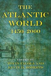 The Atlantic World 1450 2000 Book PDF