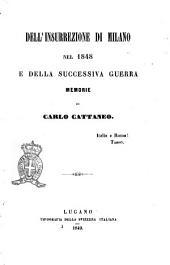 Dell'insurrezione di Milano nel 1848 e della successiva guerra memorie di Carlo Cattaneo