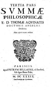 TERTIA PARS SVMMAE PHILOSOPHICAE E D. THOMAE AQVINATIS DOCTORIS ANGELICI Doctrina: Huic operi recens addita, Page 3