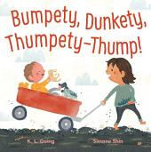 Bumpety, Dunkety, Thumpety-Thump!