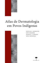 Atlas de dermatologia em povos indígenas