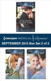 Harlequin Medical Romance September 2015 - Box Set 2 of 2: One Night in New York\The Doctor She'd Never Forget\French Fling to Forever