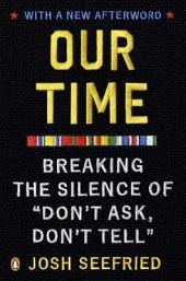 "Our Time: Breaking the Silence of ""Don't Ask, Don't Tell"""