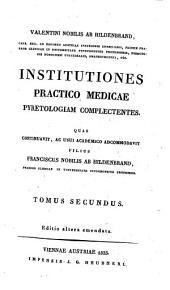 Institutiones practico-medicae: rudimenta nosologiae et therapiae specialis complectentes, Volume 2