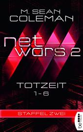 netwars 2 - Totzeit - Sammelband: Thriller