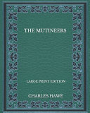 The Mutineers - Large Print Edition