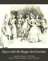 Days with Sir Roger de Coverley: A Reprint from the Spectator