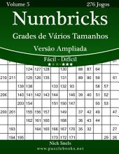 Numbricks Grades de Vários Tamanhos Versão Ampliada - Fácil ao Difícil - Volume 5 - 276 Jogos