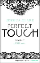 Perfect Touch - Intensiv: Roman