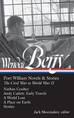 Wendell Berry: Port William Novels & Stories: The Civil War to World War II (LOA #302)