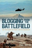 Blogging from the Battlefield: The View from the Front Line in Afghanistan