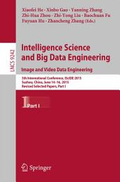 Intelligence Science and Big Data Engineering. Image and Video Data Engineering: 5th International Conference, IScIDE 2015, Suzhou, China, June 14-16, 2015, Revised Selected Papers, Part 1