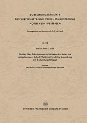 Studien über Arbeitspausen in Betrieben bei freier und zeitgebundener Arbeit (Fließarbeit) und ihre Auswirkung auf die Leistungsfähigkeit: aus dem Max-Planck-Institut für Arbeitsphysiologie, Dortmund