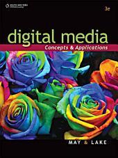 Digital Media: Concepts and Applications: Edition 3