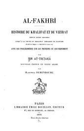 فخري في الآداب السلطانية والدول الإسلامية: Histoire du khalifat et du vizirat, depuis leurs origines jusqu'a la chute du khalifat 'Abbaside de Bagdâdh (II-656 de l'hégire