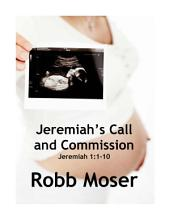 Jeremiah's Call and Commission: Jeremiah 1:1-10