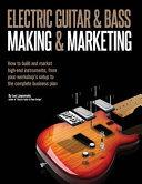 Electric Guitar Making & Marketing