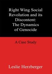 Right Wing Social Revolution And Its Discontent The Dynamics Of Genocide Book PDF