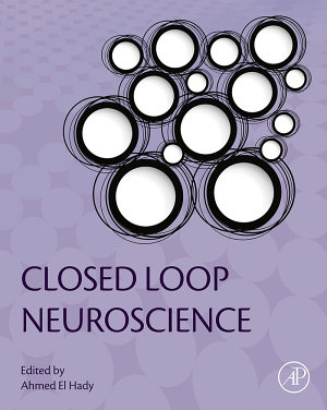 Closed Loop Neuroscience