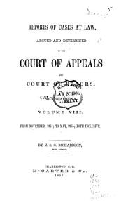 Reports of Cases at Law Argued and Determined in the Court of Appeals and Court of Errors of South Carolina: Volume 8