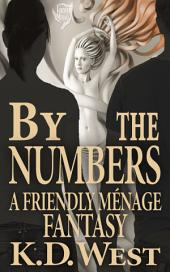 By the Numbers: A Friendly FFM Ménage Tale