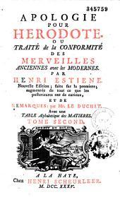Apologie pour Hérodote ou Traité de la conformité des merveilles anciennes avec les modernes, par Henri Estienne. Nouvelle édition... augmentée... par Mr Le Duchat...