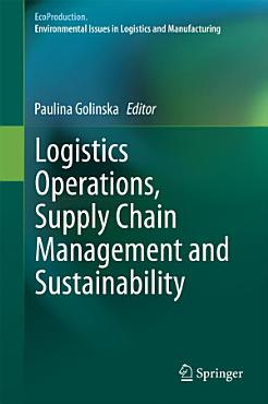 Logistics Operations  Supply Chain Management and Sustainability PDF