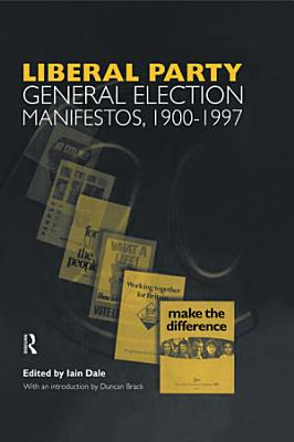 Liberal Party General Election Manifestos  1900 1997