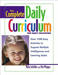 The Complete Daily Curriculum for Early Childhood Book