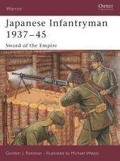 Japanese Infantryman 1937–45: Sword of the Empire