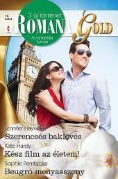 Romana Gold 14. kötet: Szerencsés baklövés, Kész film az életem!, Beugró menyasszony